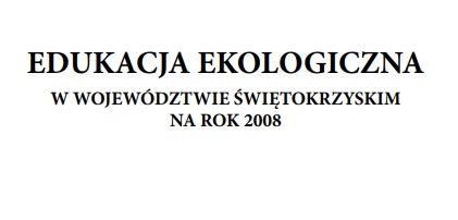Edukacja ekologiczna w województwie świętokrzyskim na rok 2008
