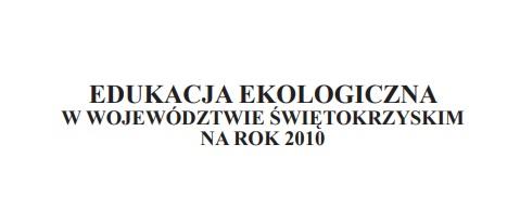 Edukacja ekologiczna w województwie świętokrzyskim na rok 2010
