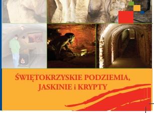 Świętokrzyskie podziemia, jaskinie i krypty