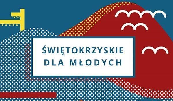 """""""Świętokrzyskie dla młodych"""" 2018"""