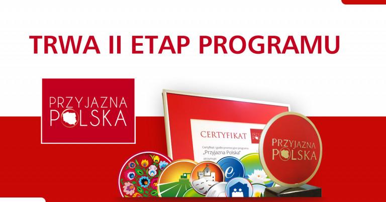 """II etap Programu """"Przyjazna Polska"""""""
