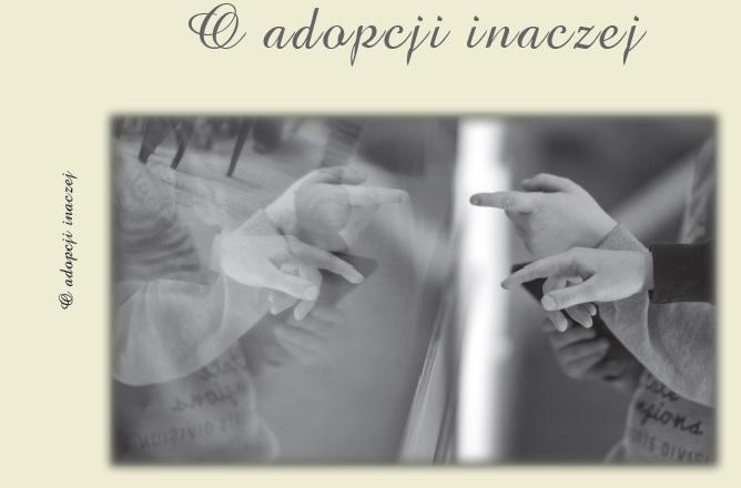 O Adopcji Inaczej