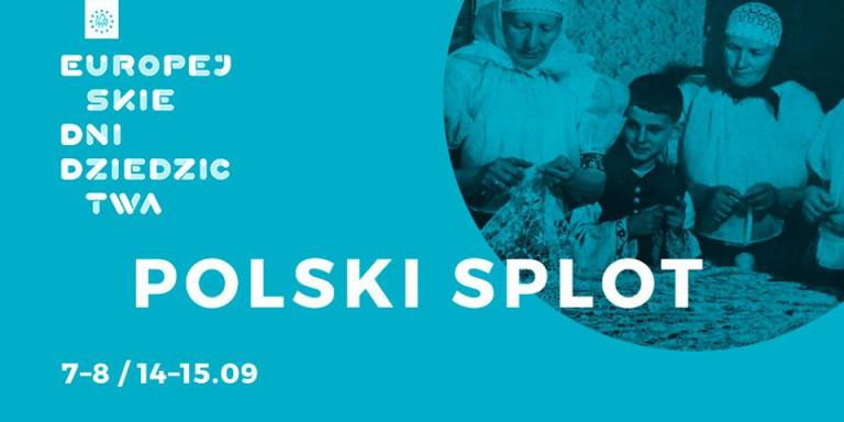 """""""Polski splot"""", czyli 27. Edycja Europejskich Dni Dziedzictwa"""