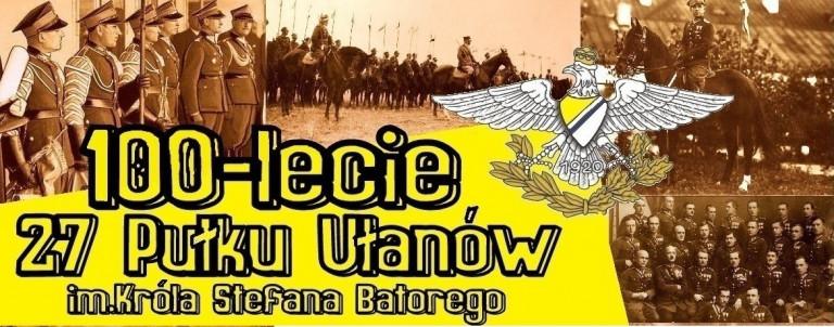 Stulecie 27. Pułku Ułanów imienia Króla Stefana Batorego
