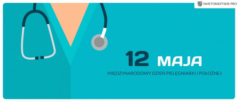 Dwunasty maja Międzynarodowy Dzień Pielęgniarki i Położnej