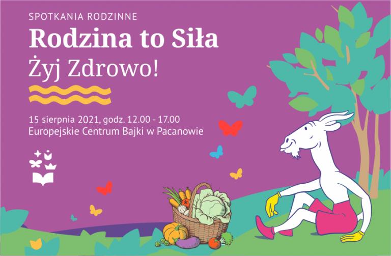 Kolorowa ilustracja promująca spotkania rodzinne. Postać bajkowa Koziołek Matołek siedzi na trawie. Obok koszyk pełen warzyw. Rodzina to siła, żyj zdrowo!